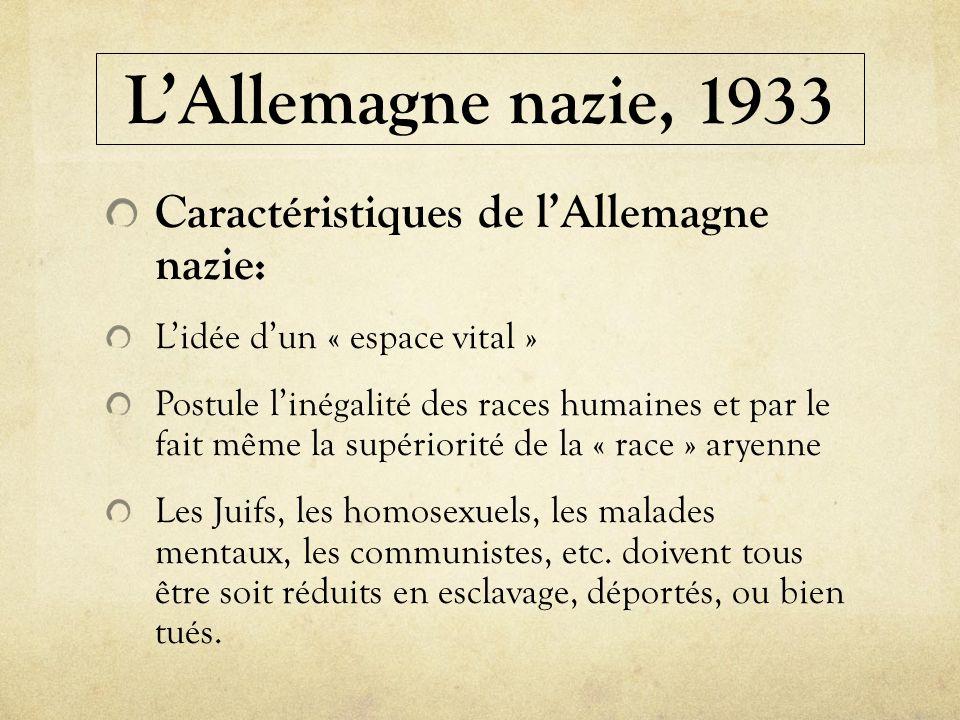 L'Allemagne nazie, 1933 Caractéristiques de l'Allemagne nazie: