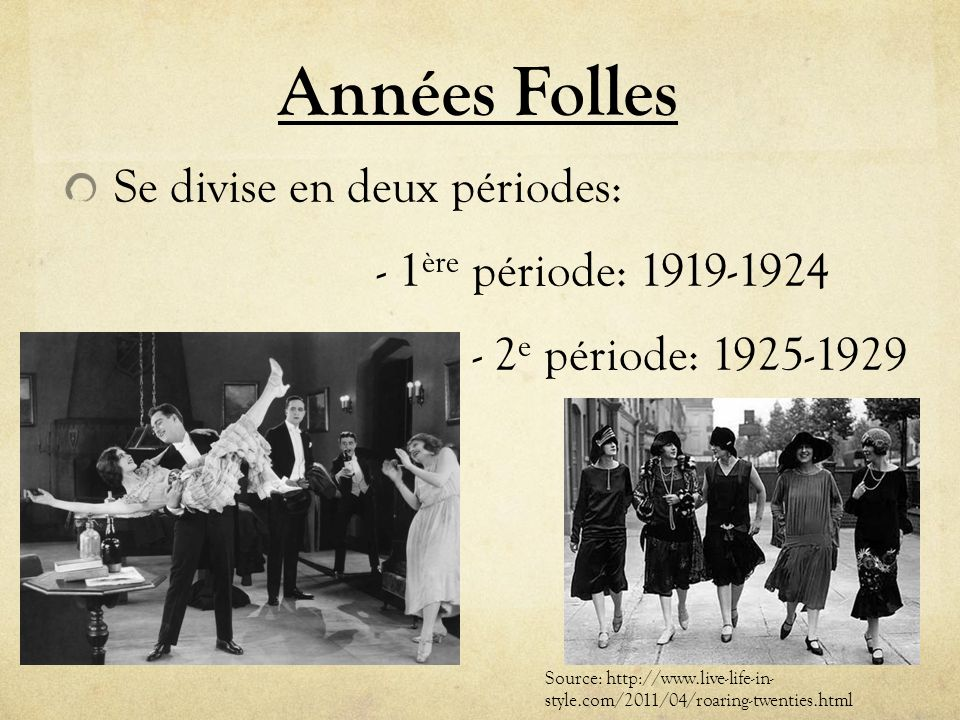Années Folles Se divise en deux périodes: - 1ère période: 1919-1924