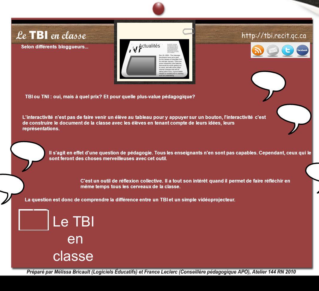 Le TBI en classe Selon différents bloggueurs... Actualités