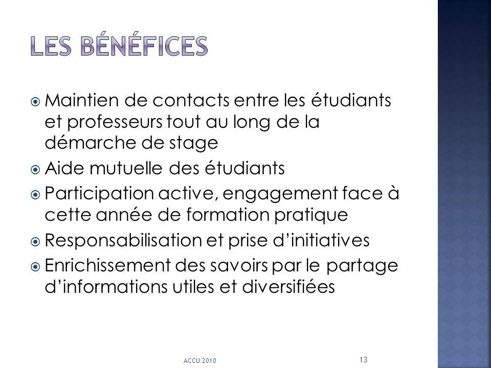 Les bénéfices Maintien de contacts entre les étudiants et professeurs tout au long de la démarche de stage.