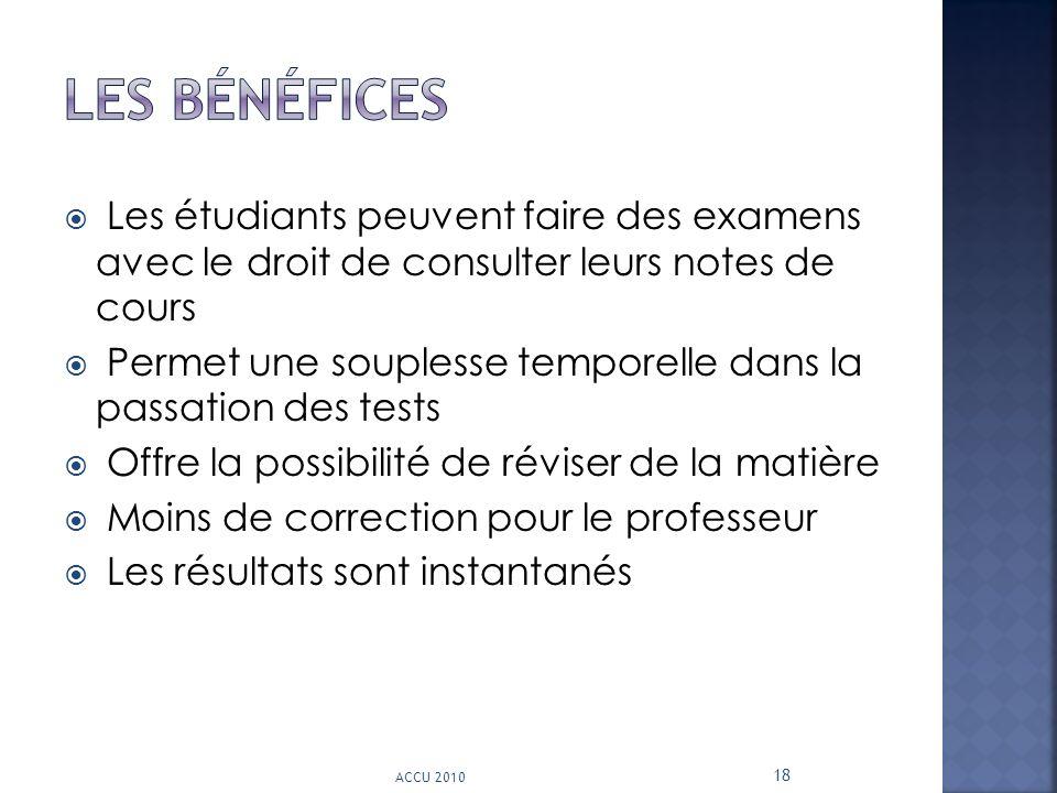 Les bénéfices Les étudiants peuvent faire des examens avec le droit de consulter leurs notes de cours.