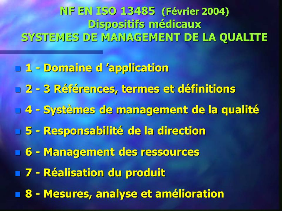 NF EN ISO 13485 (Février 2004) Dispositifs médicaux SYSTEMES DE MANAGEMENT DE LA QUALITE