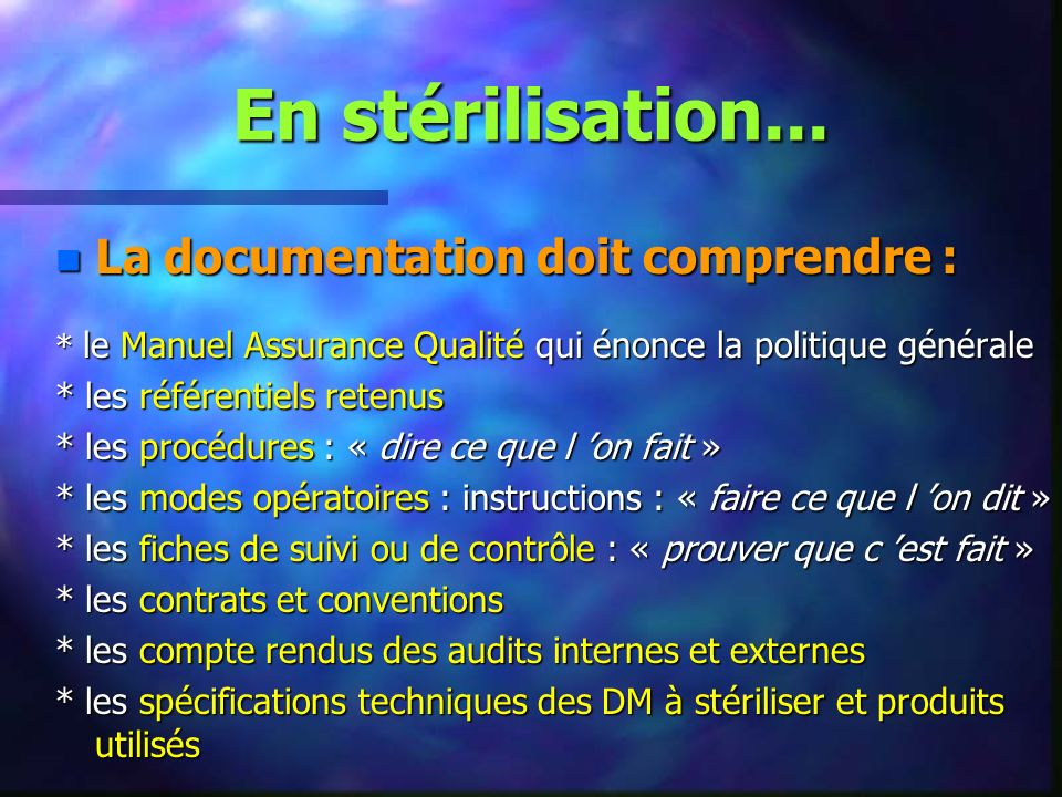 En stérilisation... La documentation doit comprendre :