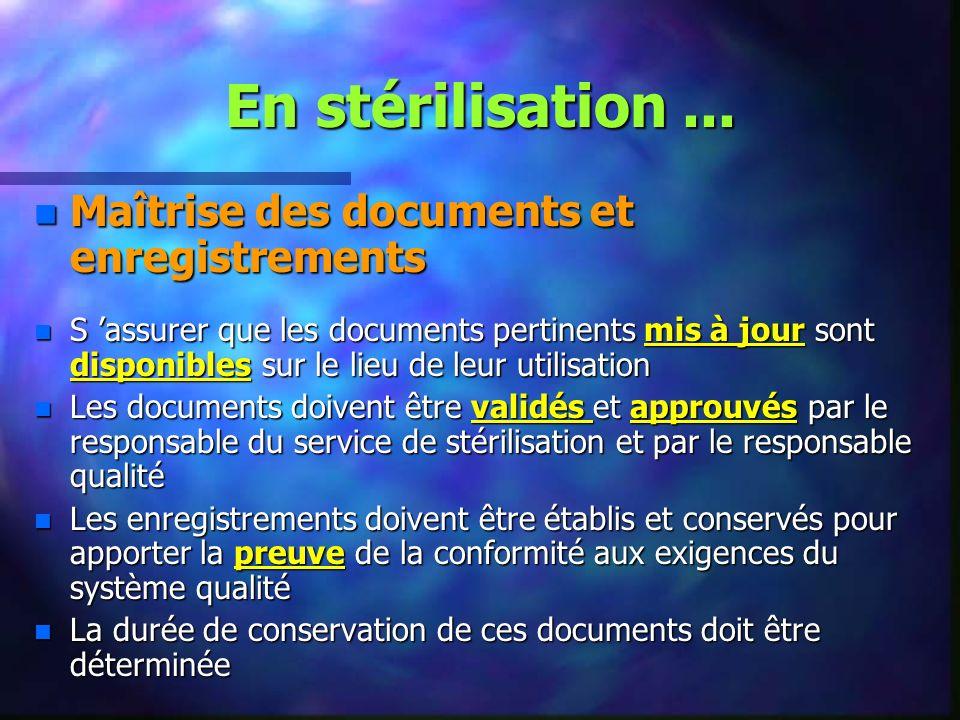 En stérilisation ... Maîtrise des documents et enregistrements