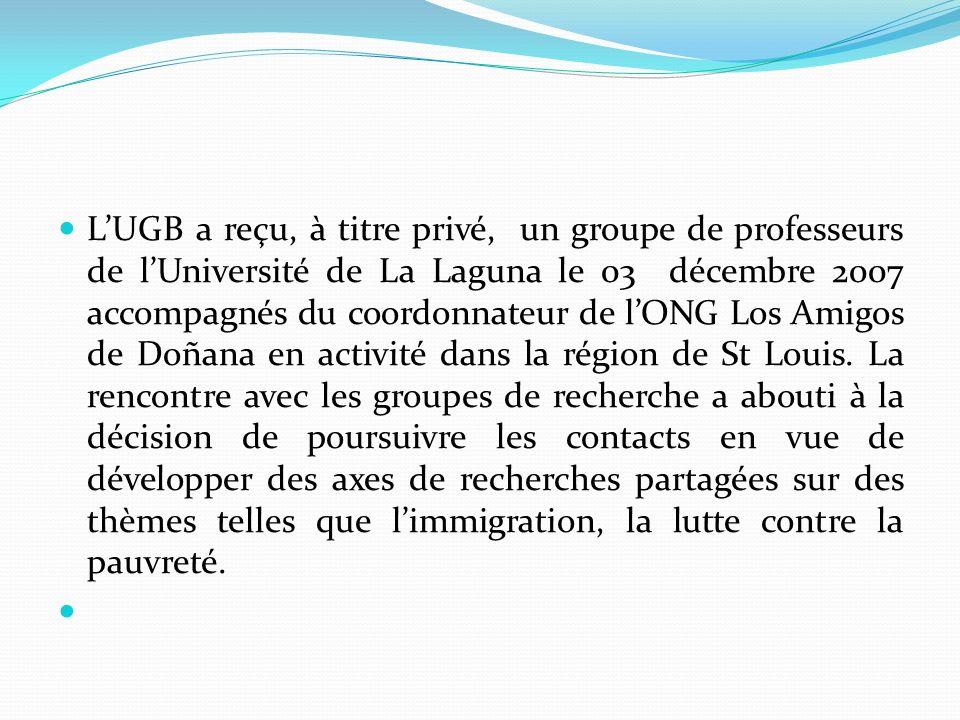 L'UGB a reçu, à titre privé, un groupe de professeurs de l'Université de La Laguna le 03 décembre 2007 accompagnés du coordonnateur de l'ONG Los Amigos de Doñana en activité dans la région de St Louis.