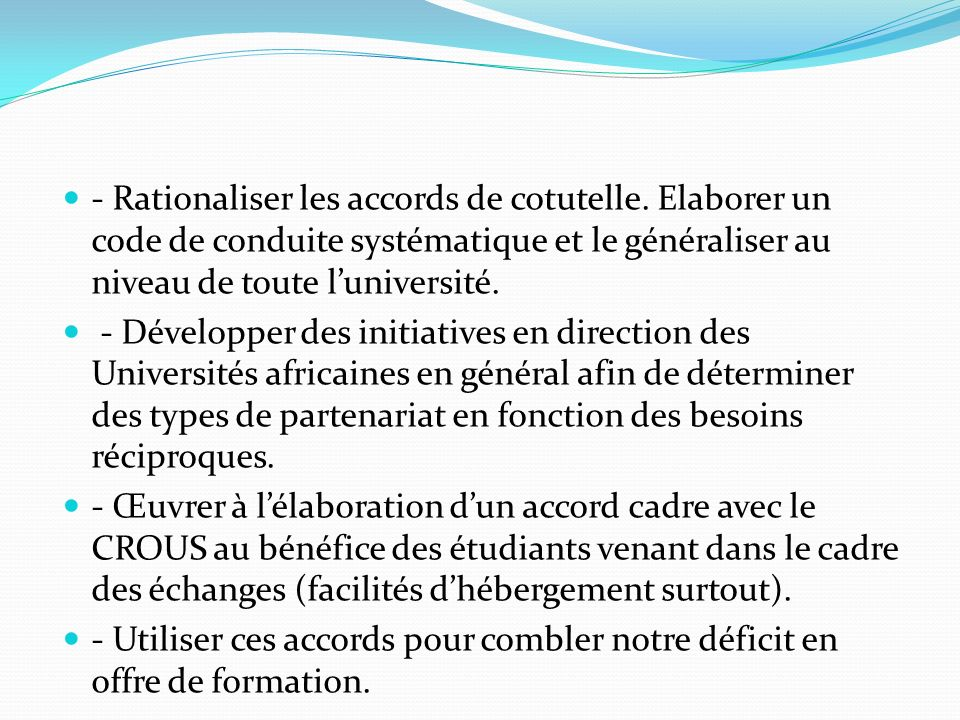 - Rationaliser les accords de cotutelle