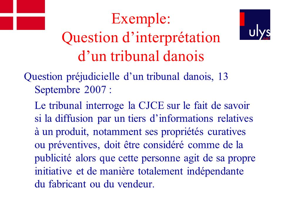 Exemple: Question d'interprétation d'un tribunal danois