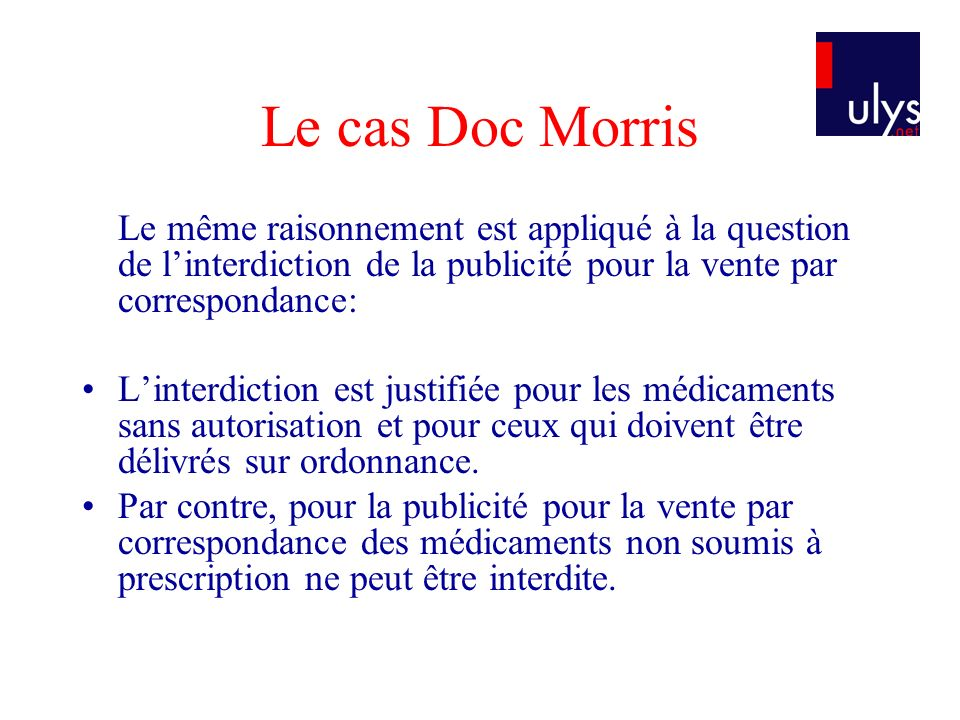 Le cas Doc Morris Le même raisonnement est appliqué à la question de l'interdiction de la publicité pour la vente par correspondance: