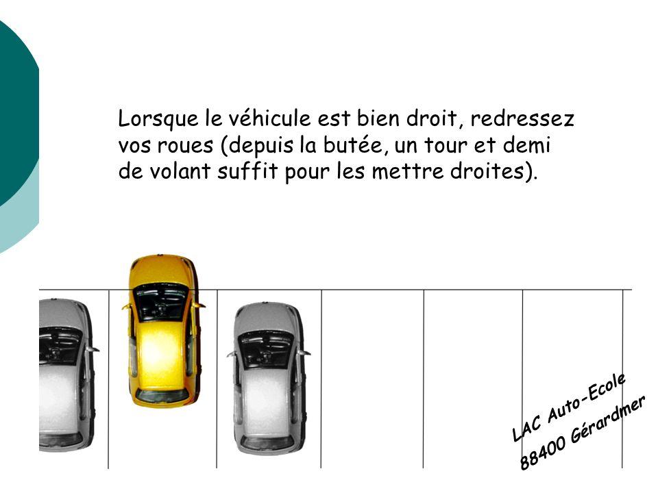 Lorsque le véhicule est bien droit, redressez vos roues (depuis la butée, un tour et demi de volant suffit pour les mettre droites).
