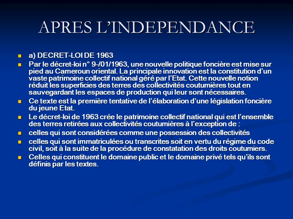 APRES L'INDEPENDANCE a) DECRET-LOI DE 1963
