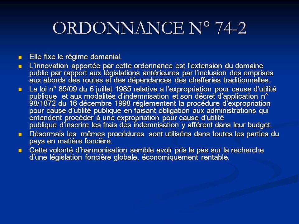 ORDONNANCE N° 74-2 Elle fixe le régime domanial.