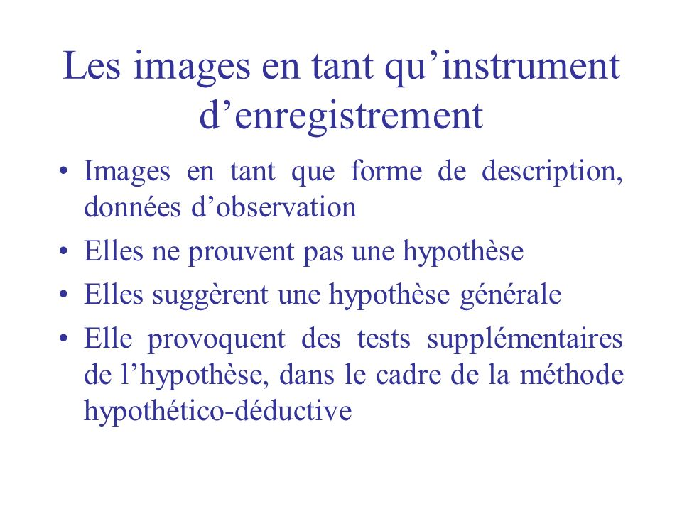 Les images en tant qu'instrument d'enregistrement