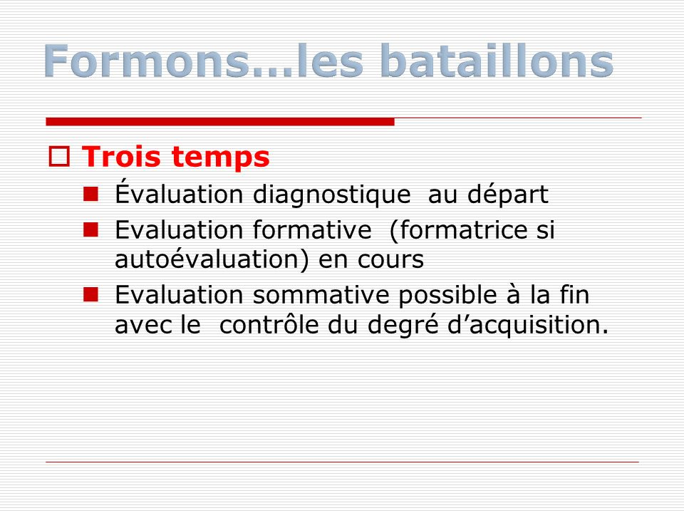 Formons…les bataillons