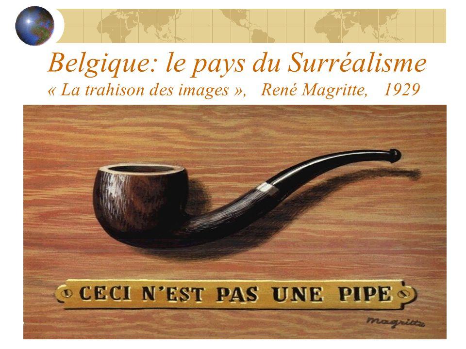 Belgique: le pays du Surréalisme « La trahison des images », René Magritte, 1929
