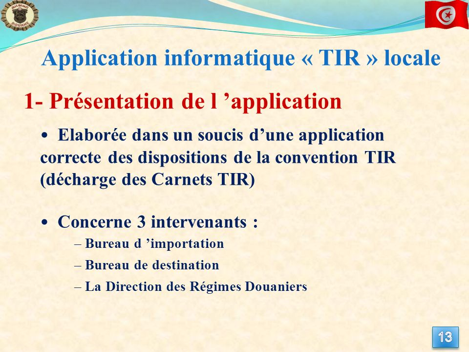 Application informatique « TIR » locale