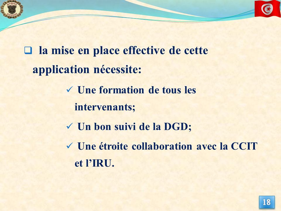la mise en place effective de cette application nécessite: