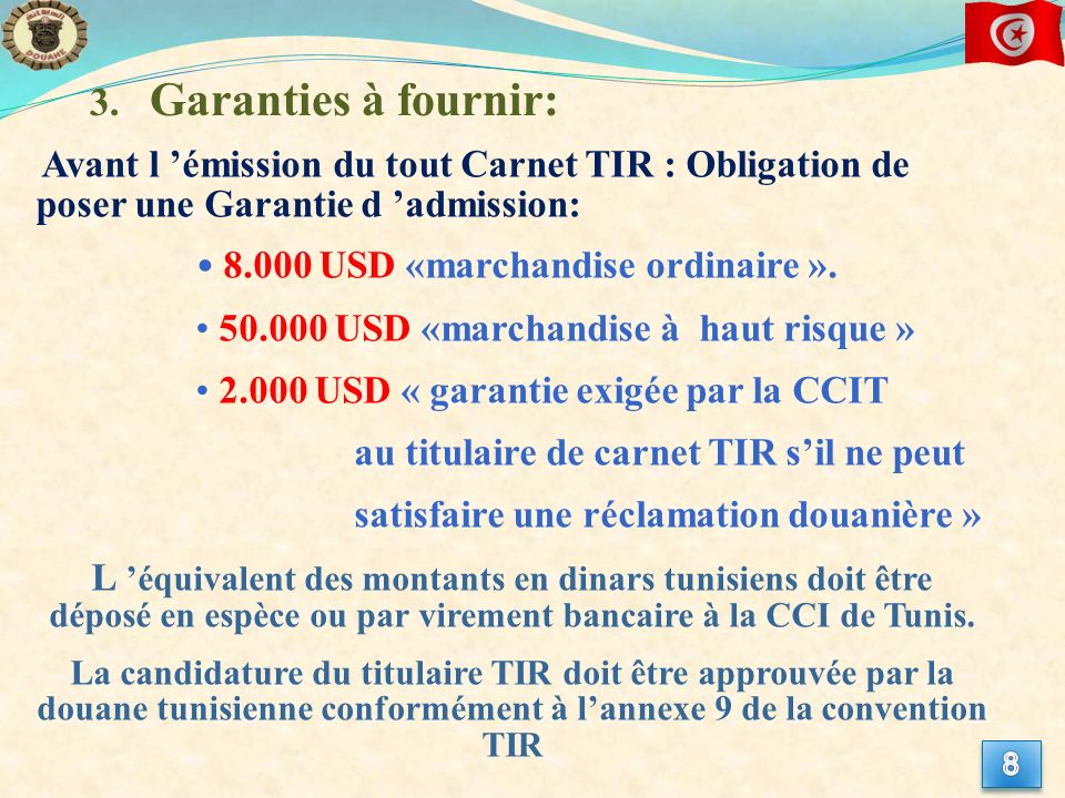 Garanties à fournir: 8.000 USD «marchandise ordinaire ».
