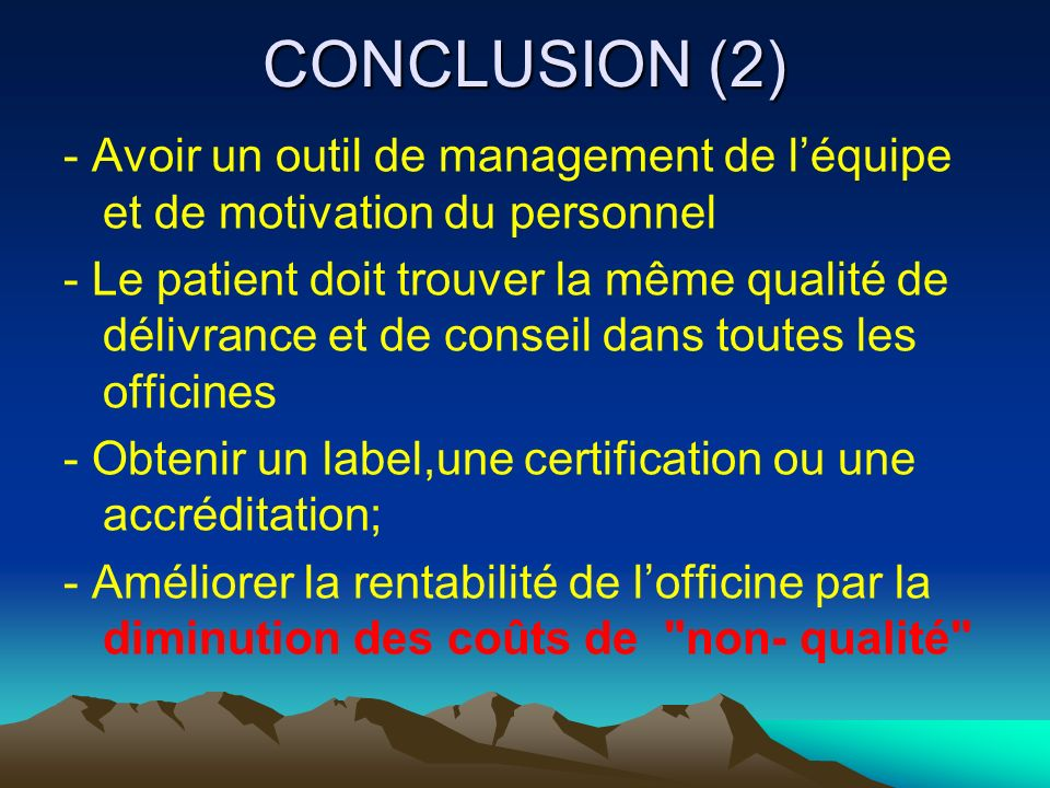 CONCLUSION (2) - Avoir un outil de management de l'équipe et de motivation du personnel.