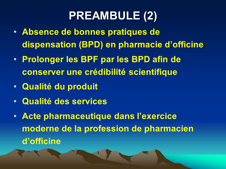 PREAMBULE (2) Absence de bonnes pratiques de dispensation (BPD) en pharmacie d'officine.