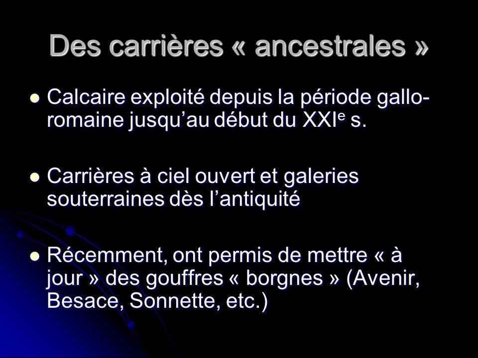 Des carrières « ancestrales »
