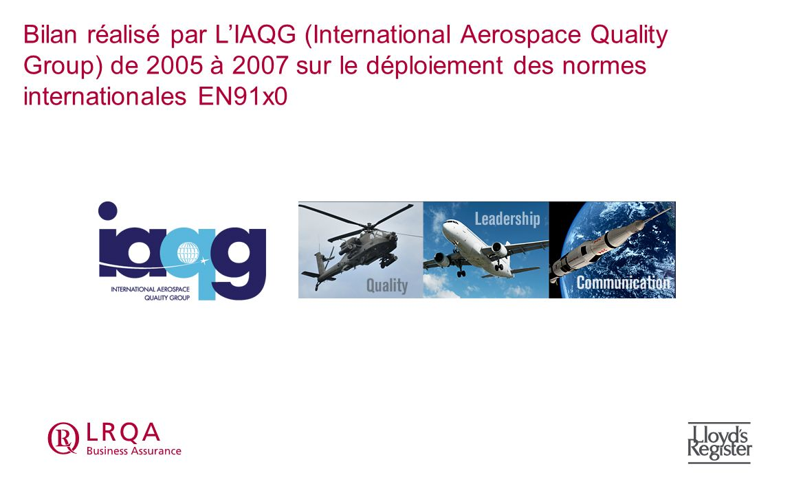 Bilan réalisé par L'IAQG (International Aerospace Quality Group) de 2005 à 2007 sur le déploiement des normes internationales EN91x0
