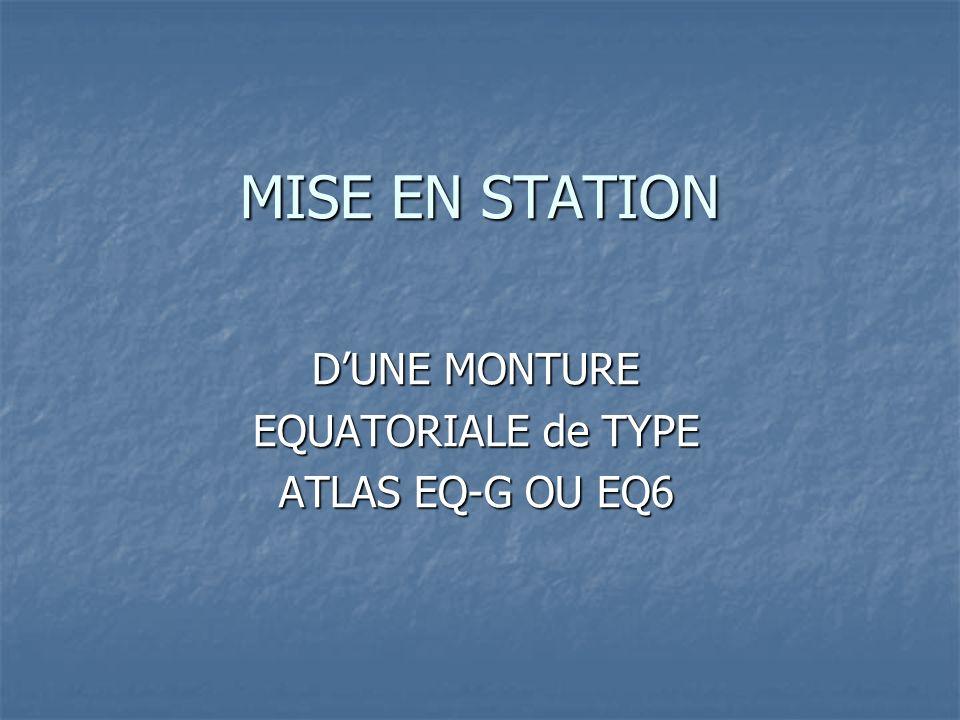 D'UNE MONTURE EQUATORIALE de TYPE ATLAS EQ-G OU EQ6
