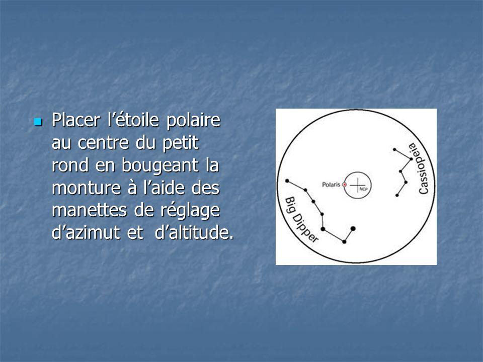 Placer l'étoile polaire au centre du petit rond en bougeant la monture à l'aide des manettes de réglage d'azimut et d'altitude.