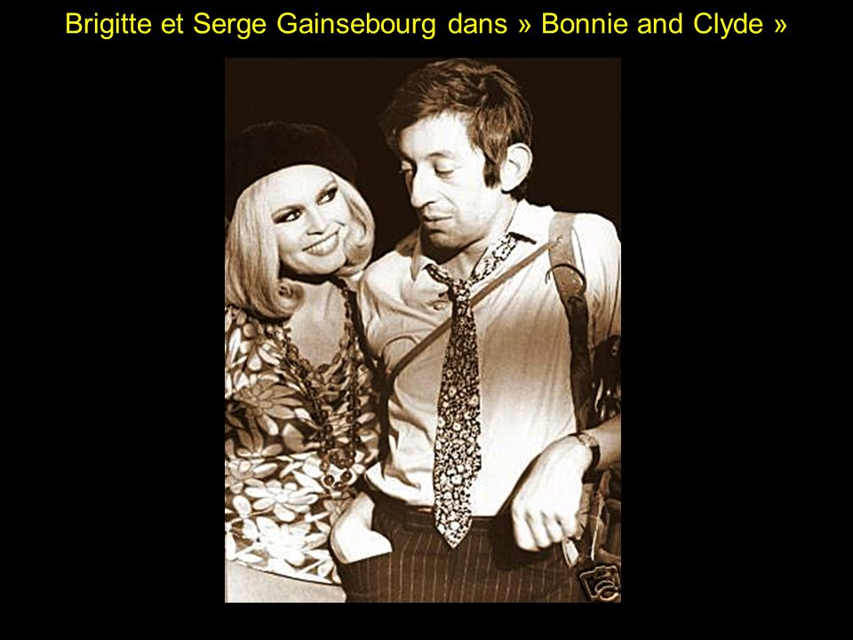 Brigitte et Serge Gainsebourg dans » Bonnie and Clyde »