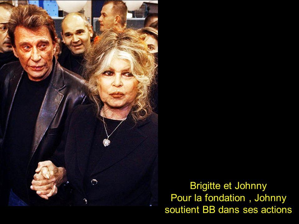 Pour la fondation , Johnny soutient BB dans ses actions