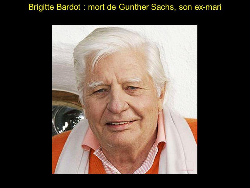 Brigitte Bardot : mort de Gunther Sachs, son ex-mari