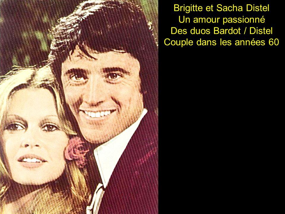 Brigitte et Sacha Distel Un amour passionné Des duos Bardot / Distel