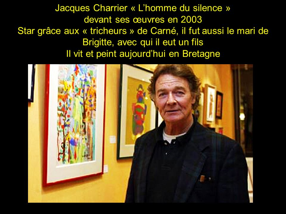 Jacques Charrier « L'homme du silence » devant ses œuvres en 2003
