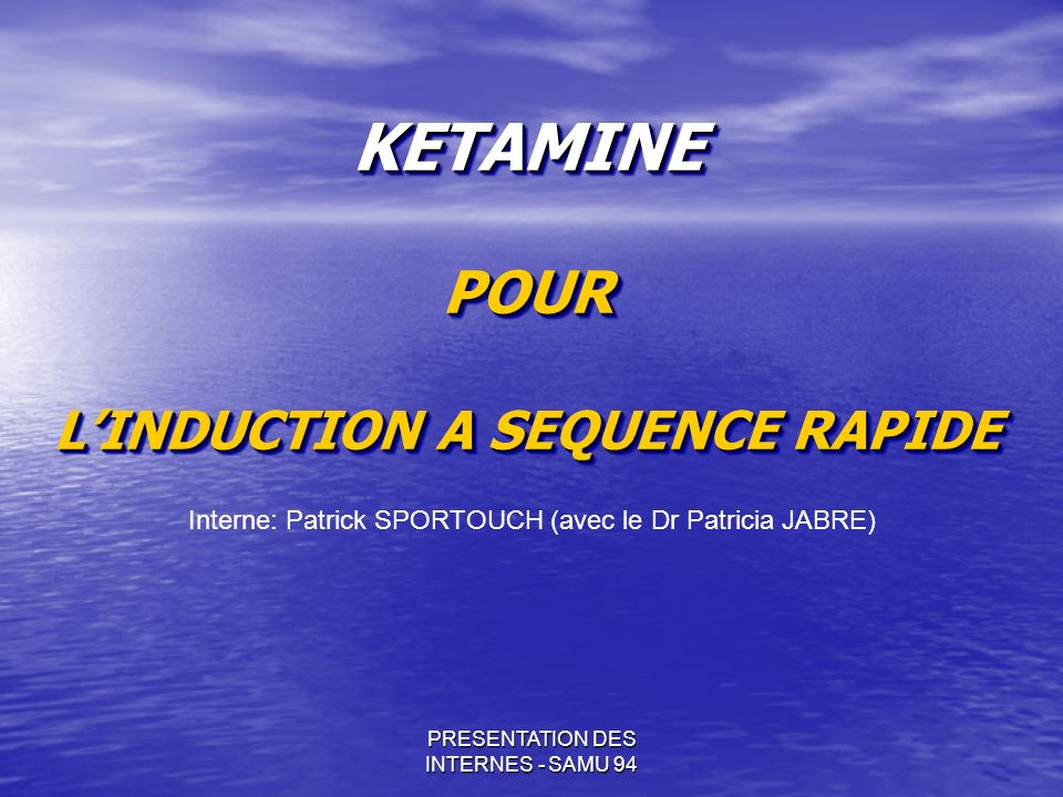 KETAMINE POUR L'INDUCTION A SEQUENCE RAPIDE