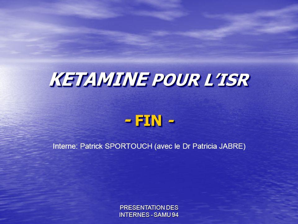 KETAMINE POUR L'ISR - FIN -