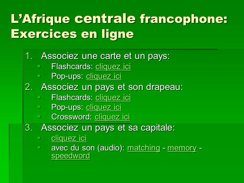 L'Afrique centrale francophone: Exercices en ligne
