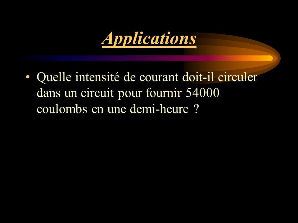 Applications Quelle intensité de courant doit-il circuler dans un circuit pour fournir 54000 coulombs en une demi-heure