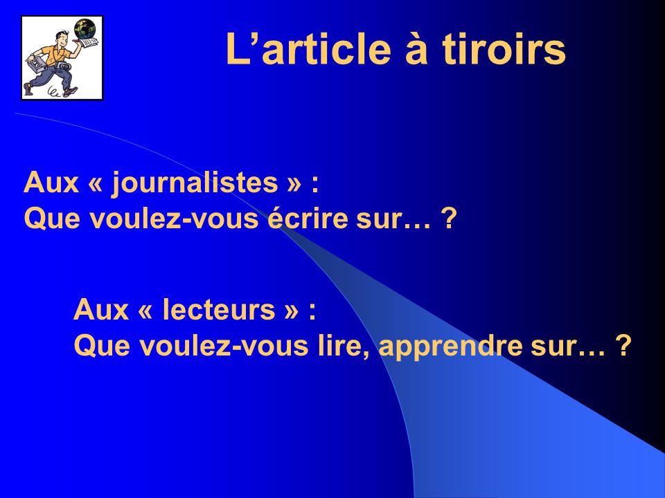 L'article à tiroirs Aux « journalistes » :