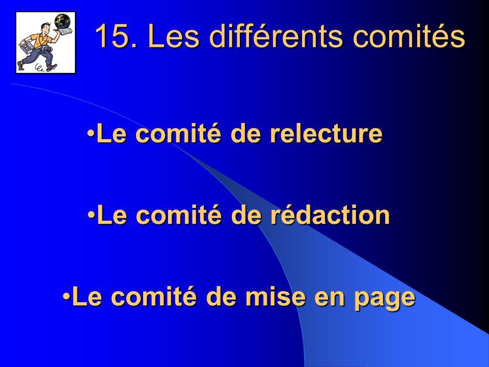 15. Les différents comités