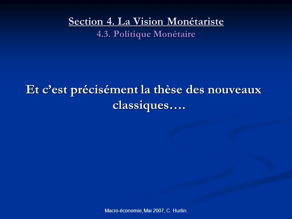 Section 4. La Vision Monétariste 4.3. Politique Monétaire