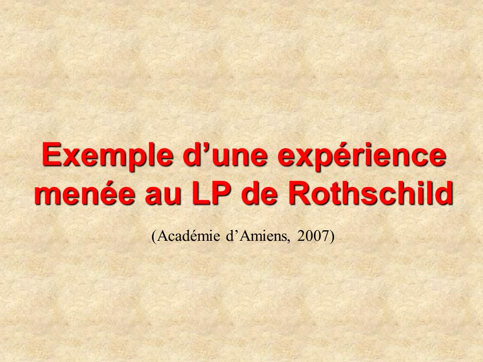 Exemple d'une expérience menée au LP de Rothschild