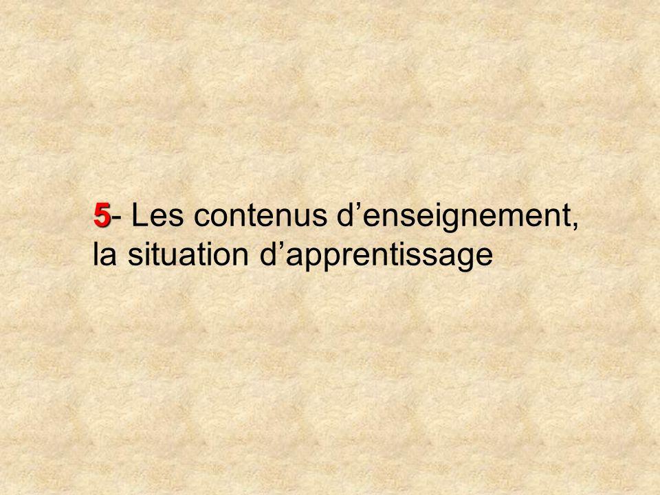 5- Les contenus d'enseignement, la situation d'apprentissage