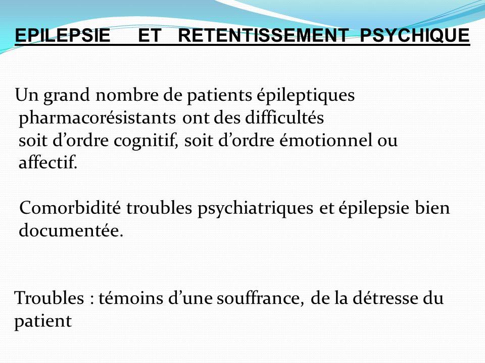 EPILEPSIE ET RETENTISSEMENT PSYCHIQUE