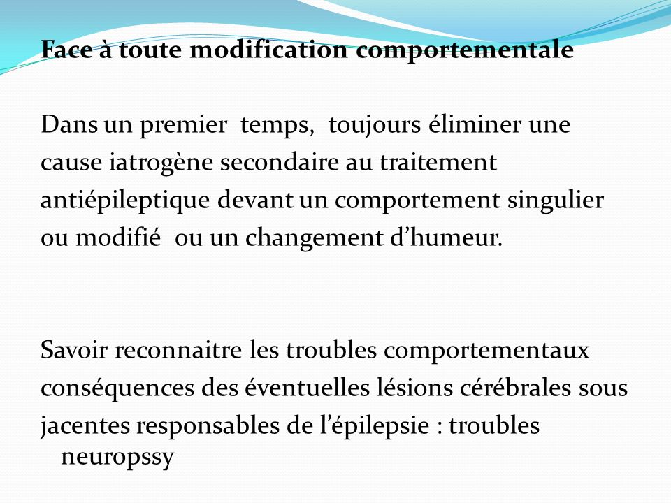 Face à toute modification comportementale