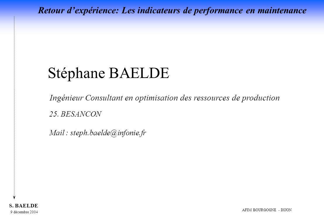 Stéphane BAELDE Ingénieur Consultant en optimisation des ressources de production.