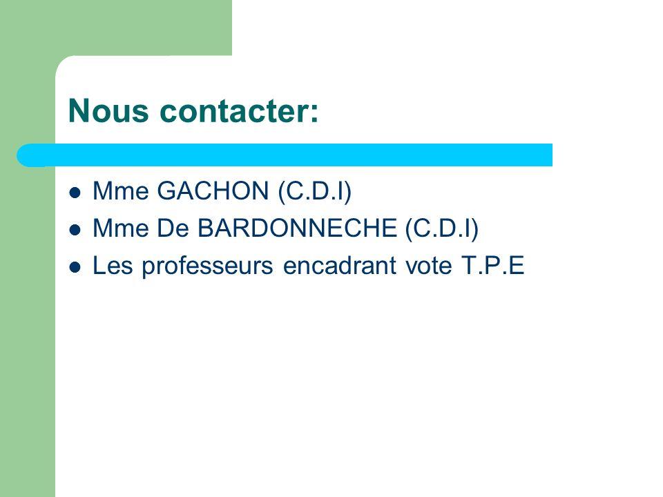 Nous contacter: Mme GACHON (C.D.I) Mme De BARDONNECHE (C.D.I)