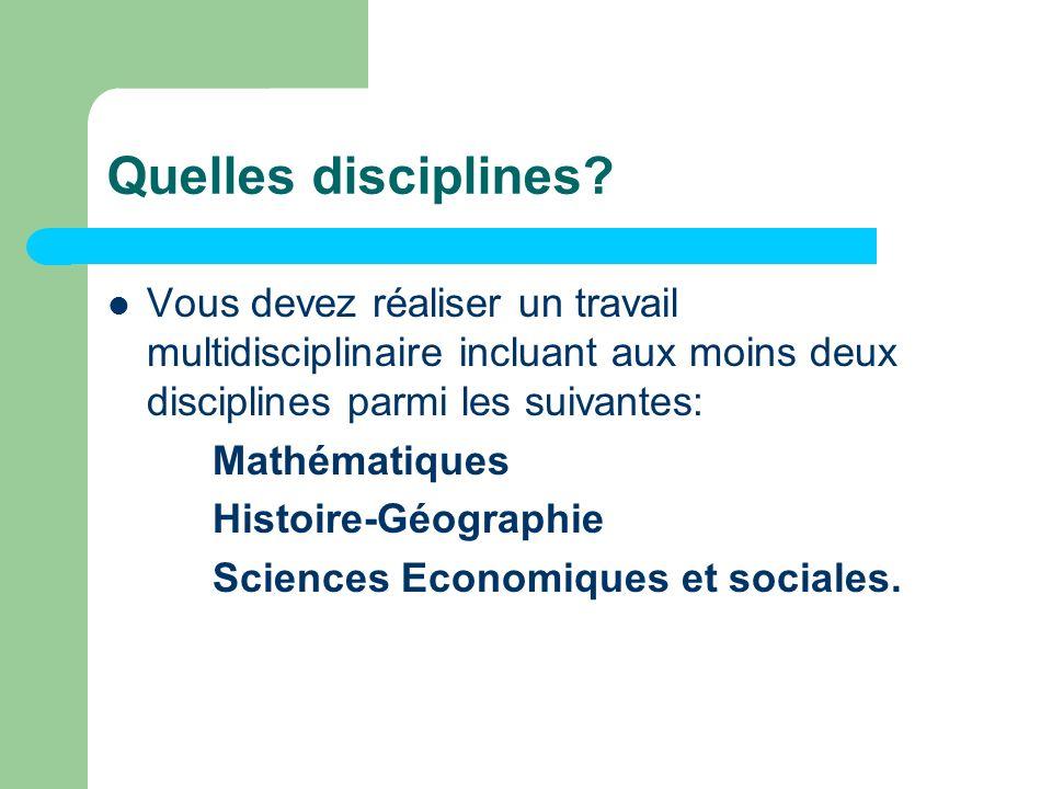 Quelles disciplines Vous devez réaliser un travail multidisciplinaire incluant aux moins deux disciplines parmi les suivantes: