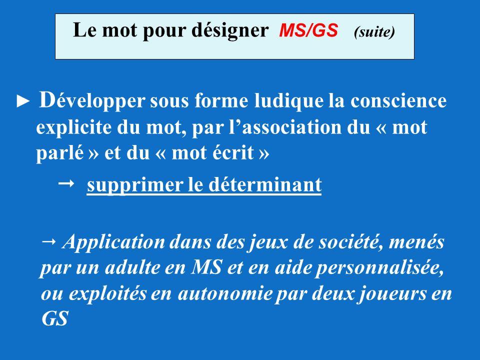 Le mot pour désigner MS/GS (suite)