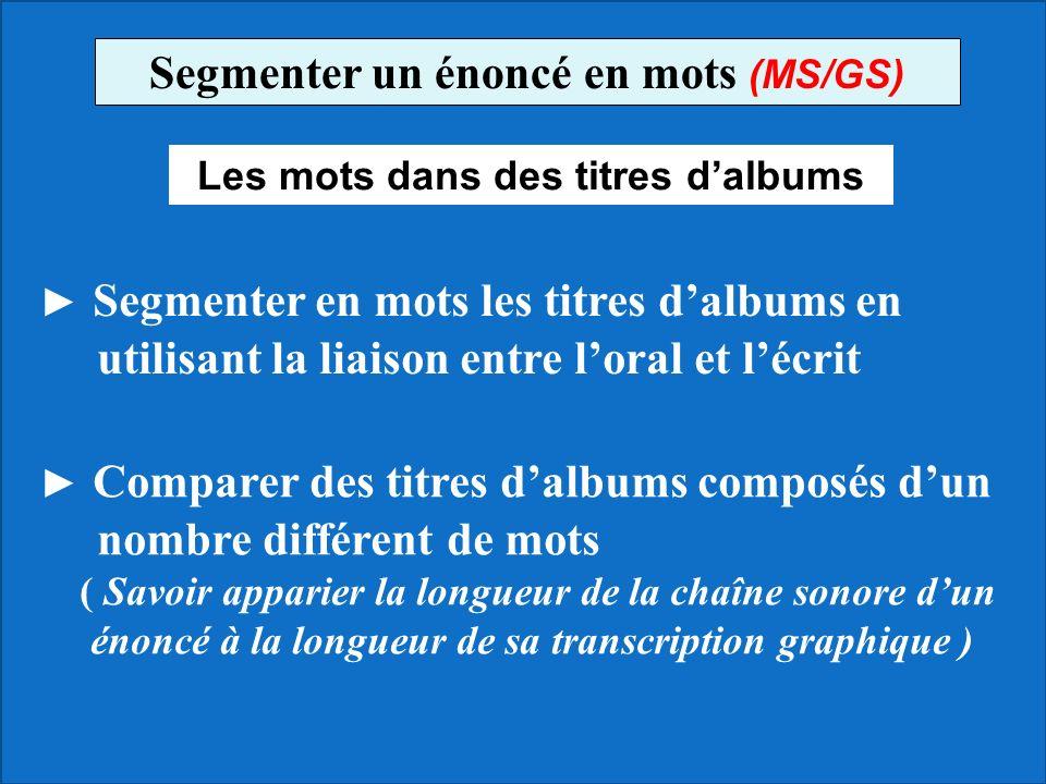 Segmenter un énoncé en mots (MS/GS) Les mots dans des titres d'albums