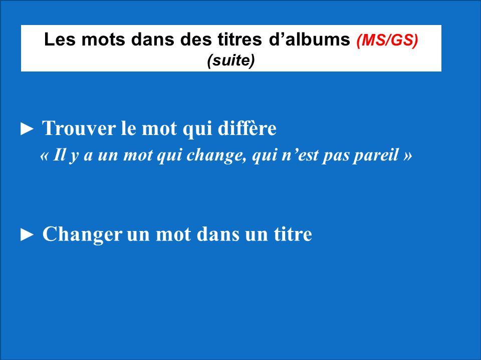 Les mots dans des titres d'albums (MS/GS) (suite)