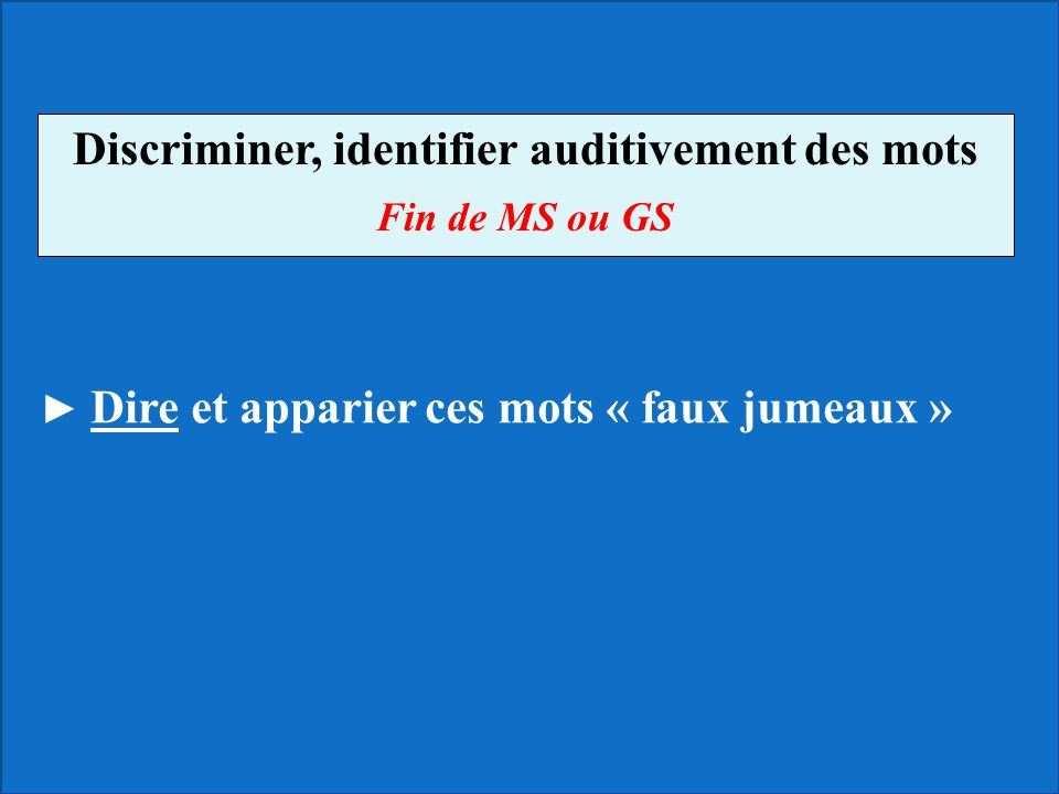 Discriminer, identifier auditivement des mots